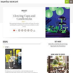 Glowing Cups and Candlesticks -- Martha Stewart Holidays