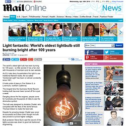 Still glowing strong after 109 years: the world's oldest lightbulb