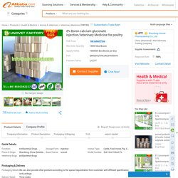 2% Boron Calcium Gluconate Injection,Veterinary Medicine For Poultry - Buy 2% Boron Calcium Gluconate Injection,Boron Calcium Gluconate,For Poultry Product on Alibaba.com