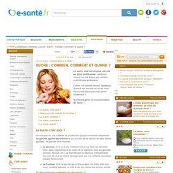 Sucre, glucose, fructose : combien de sucre consommer chaque jour, e-sante.fr