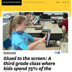 Glued to the screen: A third grade class where kids spend 75% of the day on iPads