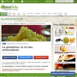 Le glutathion, le roi des antioxydants