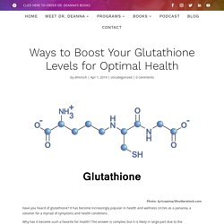 Ways to Boost Your Glutathione Levels for Optimal Health