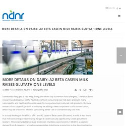 More Details on Dairy: A2 Beta Casein Milk Raises Glutathione Levels – Naturopathic Doctor News and Review