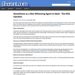 Glutathione as a Skin-Whitening Agent in Adult - The HCG Injection