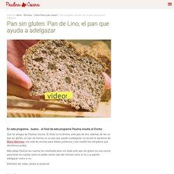 Pan sin gluten: Pan de Lino, el pan que ayuda a adelgazar - Paulina Cocina