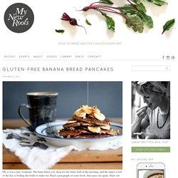 Gluten-free Banana Bread Pancakes
