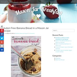 Gluten Free Banana Bread in a Mason Jar Recipe - Mason Jar Breakfast