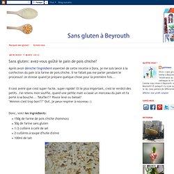 Sans gluten à Beyrouth: Sans gluten: avez-vous goûté le pain de pois chiche?