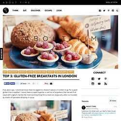 Top 5: Gluten-Free Breakfasts in London - About Time Magazine