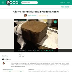 Gluten Free Buckwheat Bread Machine) Recipe