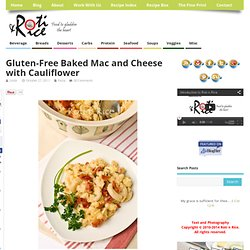 Gluten-Free Baked Mac and Cheese with Cauliflower « Roti n Rice