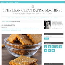 Gluten Free Cheez-Its - The Lean Clean Eating Machine