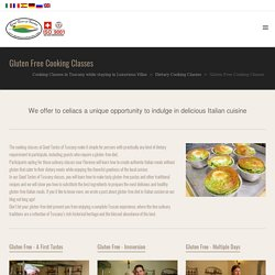 Gluten Free Tuscan Cooking Class for Celiacs