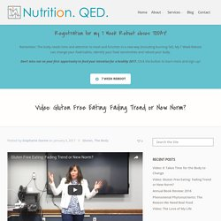 Video: Gluten Free Eating: Fading Trend or New Norm? – Nutrition QED