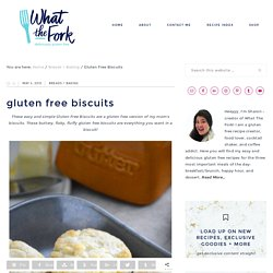Gluten Free Biscuits - What the Fork