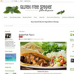 Gluten Free Spinner: Grilled Fish Taco's