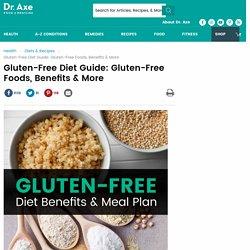 Gluten-Free Diet Guide: Gluten-Free Foods, Benefits & More