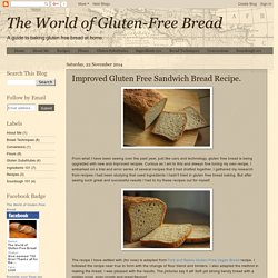 The World of Gluten-Free Bread: Improved Gluten Free Sandwich Bread Recipe.