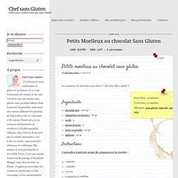 Chef sans Gluten - Petits Moelleux au chocolat Sans Gluten