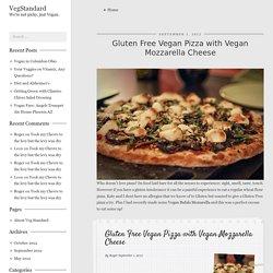 Gluten Free Vegan Pizza with Vegan Mozzarella Cheese - VegStandard