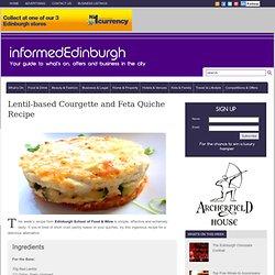 Gluten Free Quiche Recipe - Lentil-Based Courgette & Feta Quiche