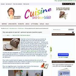 Pain sans gluten et sans lait : quinoa et sarrasin (machine à pain)