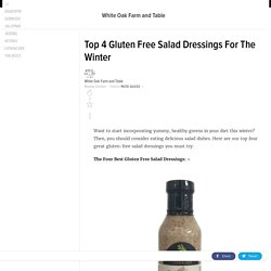 Top 4 Gluten Free Salad Dressings For The Winter