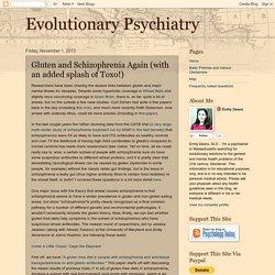 Evolutionary Psychiatry: Gluten and Schizophrenia Again (with an added splash of Toxo!)