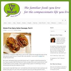 Gluten-Free Spicy Italian Sausage, Part II