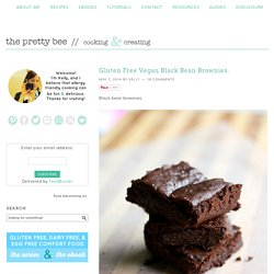 Gluten Free Vegan Black Bean Brownies. - The Pretty Bee