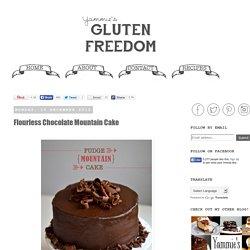 Yammie's Glutenfreedom: Flourless Chocolate Mountain Cake
