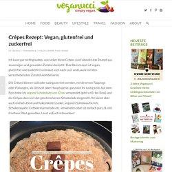 Crêpes Rezept: Vegan, glutenfrei und zuckerfrei - Veganucci