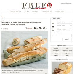 Pane fatto in casa senza glutine: profumato e fragrante come dal fornaio
