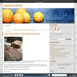 pain sans gluten à index glycémique bas - passionnutrition