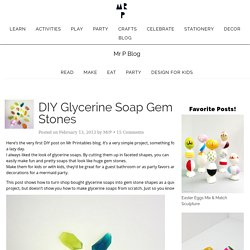 DIY Glycerine Soap Gem Stones - Mr Printables
