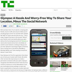 Glympse: A Hassle And Worry-Free Way To Share Your Location, Min