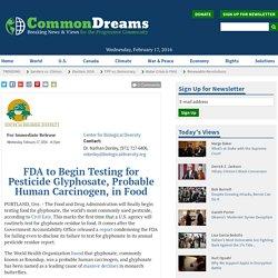 FDA to Begin Testing for Pesticide Glyphosate, Probable Human Carcinogen, in Food