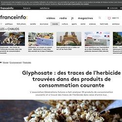 Glyphosate : des traces de l'herbicide trouvées dans des produits de consommation courante
