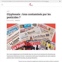 Glyphosate : tous contaminés par les pesticides ?