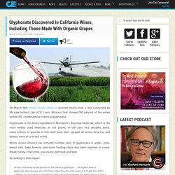 Glyphosate Discovered In California Wines, Including Those Made With Organic Grapes