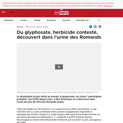 Du glyphosate, herbicide contesté, découvert dans l'urine des Romands - rts.ch - Suisse