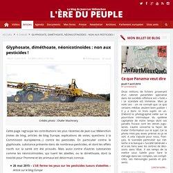 Glyphosate, diméthoate, néonicotinoïdes : non aux pesticides !