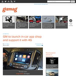 GM to launch in-car app shop and support it with 4G