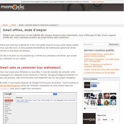 Gmail : comment activer le mode hors connexion ?