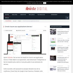 Gmail s'ouvre aux applications tierces !