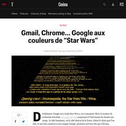 """Gmail, Chrome... Google aux couleurs de """"Star Wars"""""""