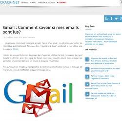 Gmail : Comment savoir si mes emails sont lus?