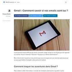 Gmail : Comment savoir si vos emails sont lus ?
