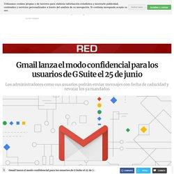 Gmail lanza el modo confidencial para los usuarios de G Suite el 25 de junio